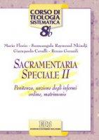 Sacramentaria speciale [vol_2] / Penitenza, unzione degli infermi, ordine, matrimonio - Mario Florio