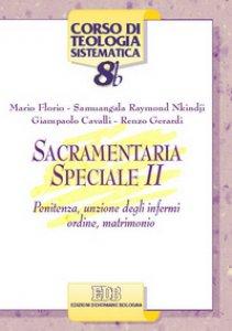 Copertina di 'Sacramentaria speciale [vol_2] / Penitenza, unzione degli infermi, ordine, matrimonio'