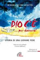 Dio c'è! ...per davvero - Maurizio De Sanctis