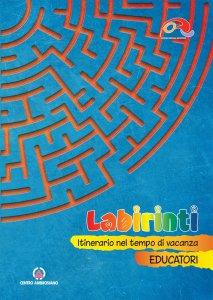 Copertina di 'Labirinti. Educatori'