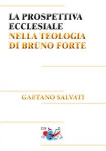 Copertina di 'La prospettiva ecclesiale nella teologia di Bruno Forte'