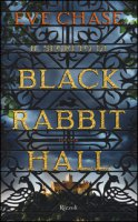 Il segreto di Black Rabbit Hall - Chase Eve