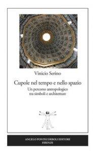 Copertina di 'Cupole nel tempo e nello spazio. Un percorso antropologico tra simboli e architetture'