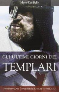 Copertina di 'Gli ultimi giorni dei Templari'