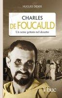 Charles De Foucauld - Hughes Didier