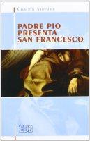 Padre Pio presenta san Francesco - Antonino Giuseppe