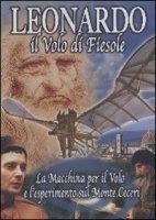 Leonardo. Il volo di Fiesole. DVD. Con libro - Studio Mediaframe