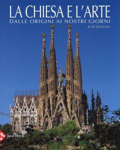 Copertina di 'La chiesa e l'arte dalle origini ai nostri giorni'