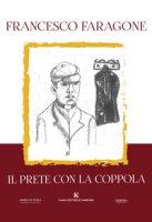 Il prete con la coppola - Faragone Francesco