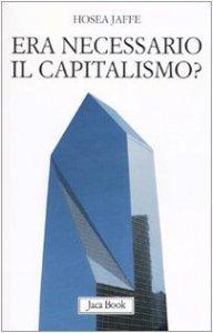 Copertina di 'Era necessario il capitalismo?'