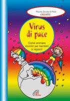 Virus di pace. Come animare incontri per bambini e ragazzi - CREATIV