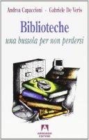 Biblioteche: una bussola per non perdersi - Capaccioni Andrea, De Veris Gabriele