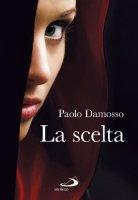 La scelta - Paolo Damosso