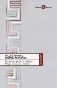 Copertina di 'Il sistema politico italiano. Origini, evoluzione e struttura'