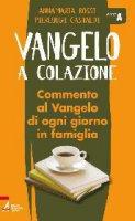 Vangelo a colazione / Anno A - Pierluigi Castaldi, Anna Maria Rossi