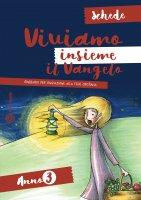 Viviamo insieme il Vangelo - Schede (anno 3) - Angela Mammana, Emilia Palladino