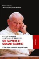 Chi ha paura di Giovanni Paolo II - Giacomo Galeazzi