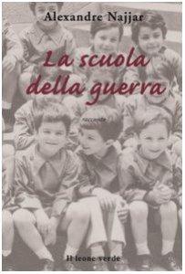 Copertina di 'La scuola della guerra'