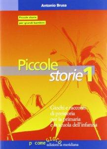 Copertina di 'Piccole storie. La grande storia raccontata ai bambini attraverso il gioco'