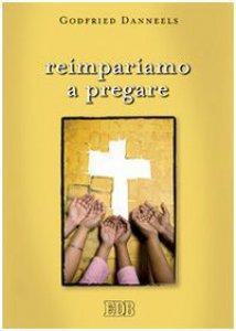 Copertina di 'Reimpariamo a pregare'