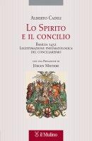 Lo Spirito e il concilio - Alberto Cadili
