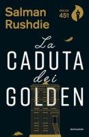 La caduta dei Golden - Rushdie Salman