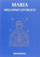 Maria nell'anno liturgico - Raffaela D'Este , Daniele Piazzi , Patrizio Rota Scalabrini , Silvano Sirboni