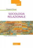 Sociologia relazionale - Pierpaolo Donati