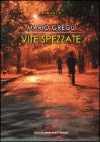 Vite spezzate - Gregu Mario