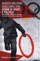 Storie di sport e politica. Una stagione di conflitti 1968-1978 - Molinari Alberto, Toni Gioacchino