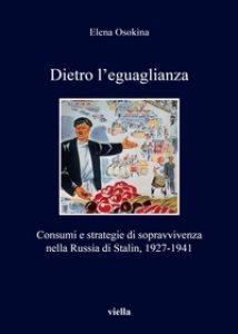 Copertina di 'Dietro l'eguaglianza. Consumi e strategie di sopravvivenza'