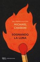Sognando la luna - Chabon Michael