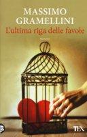 L' ultima riga delle favole - Gramellini Massimo