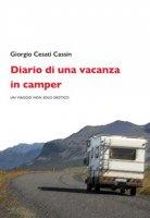 Diario di una vacanza in camper. Un viaggio non solo erotico - Cesati Cassin Giorgio