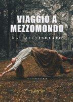 Viaggio a Mezzomondo - Isolato Raffaele