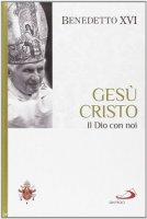 Gesù Cristo - Benedetto XVI