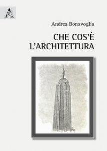 Copertina di 'Che cos'è l'architettura'
