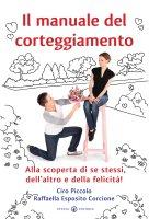 Manuale del corteggiamento - Piccolo Ciro, Esposito Corcione Raffaella