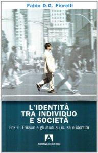 Copertina di 'L' identità tra individuo e società. Erik H. Erikson e gli studi su io, sé e identità'