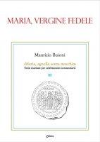 Maria, vergine fedele - Maurizio Buioni