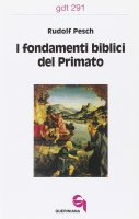 I fondamenti biblici del primato (gdt 291) - Pesch Rudolf C.