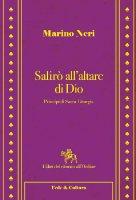 Salirò all'altare di Dio - Neri Marino