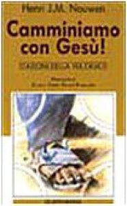 Copertina di 'Camminiamo con Gesù! Stazioni della via crucis'