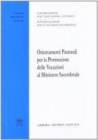 Orientamenti Pastorali per la Promozione delle Vocazioni al Ministero Sacerdotale - Congregazione Educazione Catt.