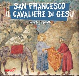 Copertina di 'San Francesco, il cavaliere di Gesù'
