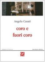 Coro e fuori coro. Poesie 1995-2002 - Casati Angelo