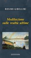 Meditazione sulle realtà ultime - Rosino Gibellini