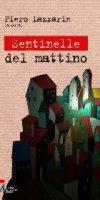 Sentinelle del mattino - Piero Lazzarin