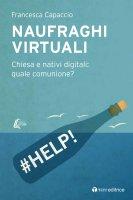 Naufraghi virtuali. Chiesa e nativi digitali: quale comunicazione?. - Francesca Capaccio