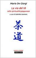 La via del tè nella spiritualità giapponese - De Giorgi Maria